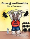 Strong and Healthy Like a Rhinoceros - Scott Ludwig
