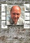 Szkice z filozofii potocznej - Janusz Kapusta, Aleksy (Alosza) Awdiejew