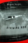 Divining Rod - Michael Knight