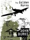 The Golden Horns: A Mystery Novel - John Burke