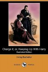 Charge It; Or, Keeping Up with Harry (Illustrated Edition) (Dodo Press) - Irving Bacheller