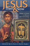 Jesus Then and Now: Images of Jesus in History and Christology - Charles Hughes