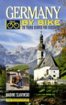 Germany by Bike: 20 Tours Geared for Discovery - Nadine Slavinski