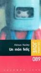 Un món feliç - Aldous Huxley