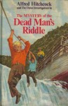 The Mystery of the Dead Man's Riddle (Alfred Hitchcock and The Three Investigators, #22) - William Arden, Dennis Lynds