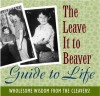 The Leave It to Beaver Guide to Life - Running Press, Running Press