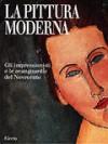 La pittura moderna: Gli impressionisti e le avanguardie del Novecento - Stefano Zuffi