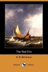 The Red Eric - R.M. Ballantyne