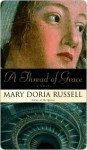 A Thread of Grace - Mary Doria Russell