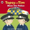 Topsy and Tim Meet the Police. Jean and Gareth Adamson - Jean Adamson