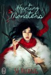 Hunting Monsters - S.L. Huang