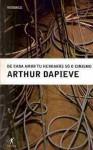 De cada amor tu herdarás só o cinismo - Arthur Dapieve