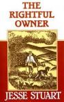 The Rightful Owner - Jesse Stuart