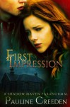 First Impression: A Shadow Maven Paranormal - Pauline Creeden