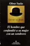 El hombre que confundió a su mujer con un sombrero - Oliver Sacks, José Manuel Álvarez Flórez