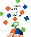 I Know a Lot of Things - Ann Rand, Paul Rand