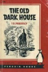 The Old Dark House - J.B. Priestley