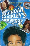 Brendan Buckley's Universe and Everything in It - Sundee T. Frazier