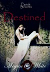 Destined (Parish Secrets, #3) - Megan White