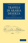 Travels in Arabia Deserta - Charles M. Doughty, Edward Garnett