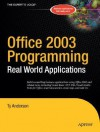 Office 2003 Programming: Real World Applications - Ty Anderson, John Franklin