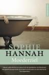 Moederziel - Sophie Hannah, Anna Livestro
