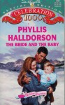 The Bride And The Baby - Phyllis Halldorson