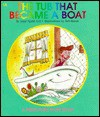 The Tub That Became a Boat: A Predictable Word Book - Janie Spaht Gill, Bob Reese