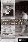 Sumantra Ghoshal on Management: A Force for Good - Julian Birkinshaw, Gita Piramal