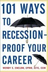 101 Ways to Recession-Proof Your Career - Wendy S. Enelow