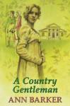A Country Gentleman - Ann Barker