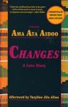 Changes: A Love Story - Tuzyaline Jita Allan, Tuzyline Allan, Ama Ata Aidoo