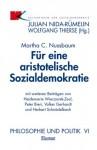 Für eine aristotelische Sozialdemokratie (Philosophie und Politik, 6) - Martha C. Nussbaum, Wolfgang Thierse