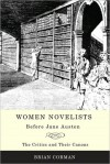 Women Novelists Before Jane Austen: The Critics and Their Canons - Brian Corman