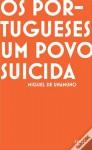 Os Portugueses, Um Povo Suicida - Miguel de Unamuno