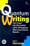 Quantum Writing: Cara Cepat nan Bermanfaat untuk Merangsang Munculnya Potensi Menulis - Hernowo