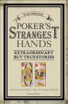 Poker's Strangest Hands: Extraordinary but True Stories - Graham Sharpe