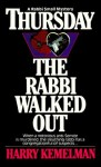 Thursday the Rabbi Walked Out - Harry Kemelman, Harry Kenelman