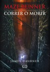 Maze Runner: Correr o Morir - James Dashner