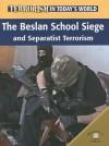The Beslan School Siege and Separatist Terrorism - Michael V. Uschan, David Downing