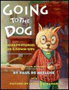 Going to the Dog: Therapy Stories for Grown-Ups, with Dr. Whiskers - Paul De Mielche, Cathy Malkasian