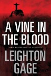A Vine in the Blood: A Chief Inspector Mario Silva Investigation - Leighton Gage