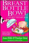 Breast, Bottle, Bowl - Anne Hills, Kerry Millard, Penelope Stone