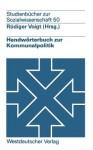 Handwörterbuch zur Kommunalpolitik - Rüdiger Voigt