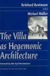 The Villa As Hegemonic Architecture - Reinhard Bentmann, Michael Muller