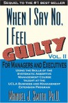 When I Say No I Feel Guilty, Vol. II, for Managers and Executives - Manuel J. Smith