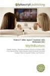 Mythbusters - Frederic P. Miller, Agnes F. Vandome, John McBrewster