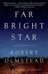 Far Bright Star - Robert Olmstead