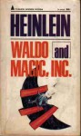 Waldo and Magic, Inc - Robert A. Heinlein