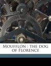 Moufflon: The Dog of Florence - Ouida, Sara D. Jenkins